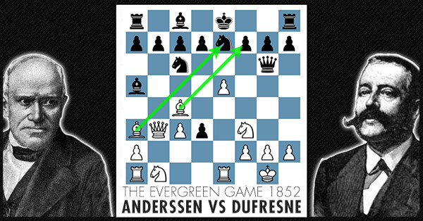 The Evergreen Game Anderssen Vs Dufresne