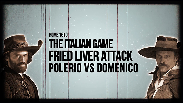 Italian Game, The Fried Liver Attack , Polerio Vs Domenico Online Chess Course