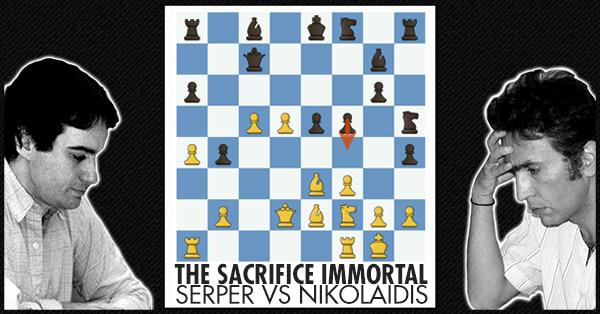 Immortal Sacrifice Serper Vs Nikolaidis